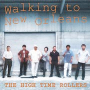 Walking to New Orleans / The High Time Rollers